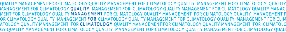 QUALITY MANAGEMENT FOR CLIMATOLOGY